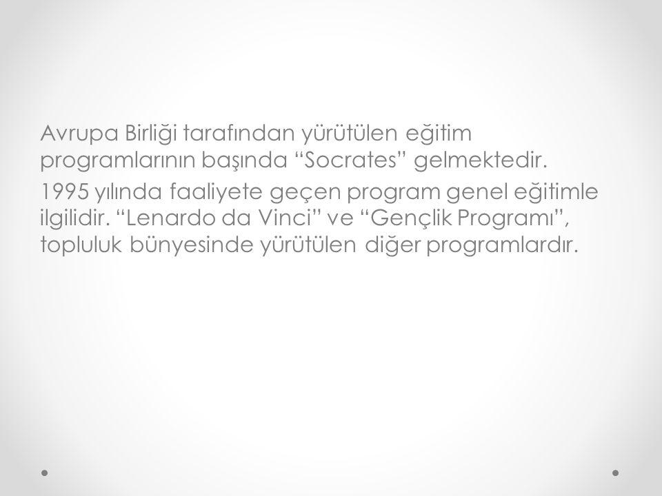 Avrupa Birliği tarafından yürütülen eğitim programlarının başında Socrates gelmektedir.