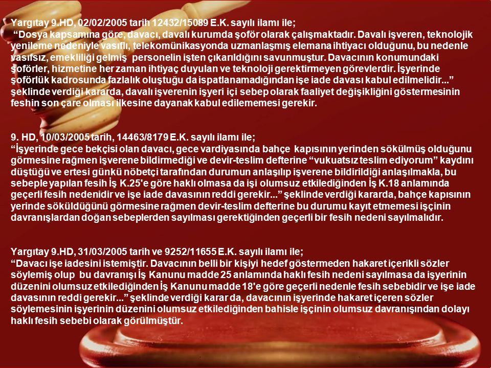 """Yargıtay 9.HD, 22/11/2004 tarih ve 19146/25836 E.K. sayılı ilamı ile; """"Davacı işçinin mesai bitimi işyerine ait servis aracıyla giderken araçta kavga"""