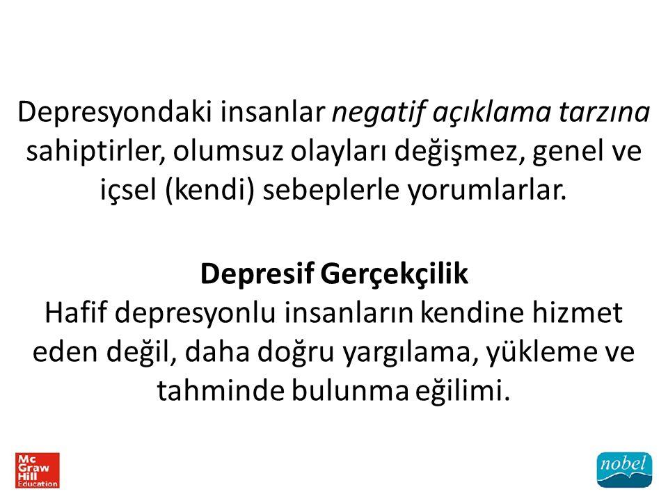 Depresyondaki insanlar negatif açıklama tarzına sahiptirler, olumsuz olayları değişmez, genel ve içsel (kendi) sebeplerle yorumlarlar. Depresif Gerçek