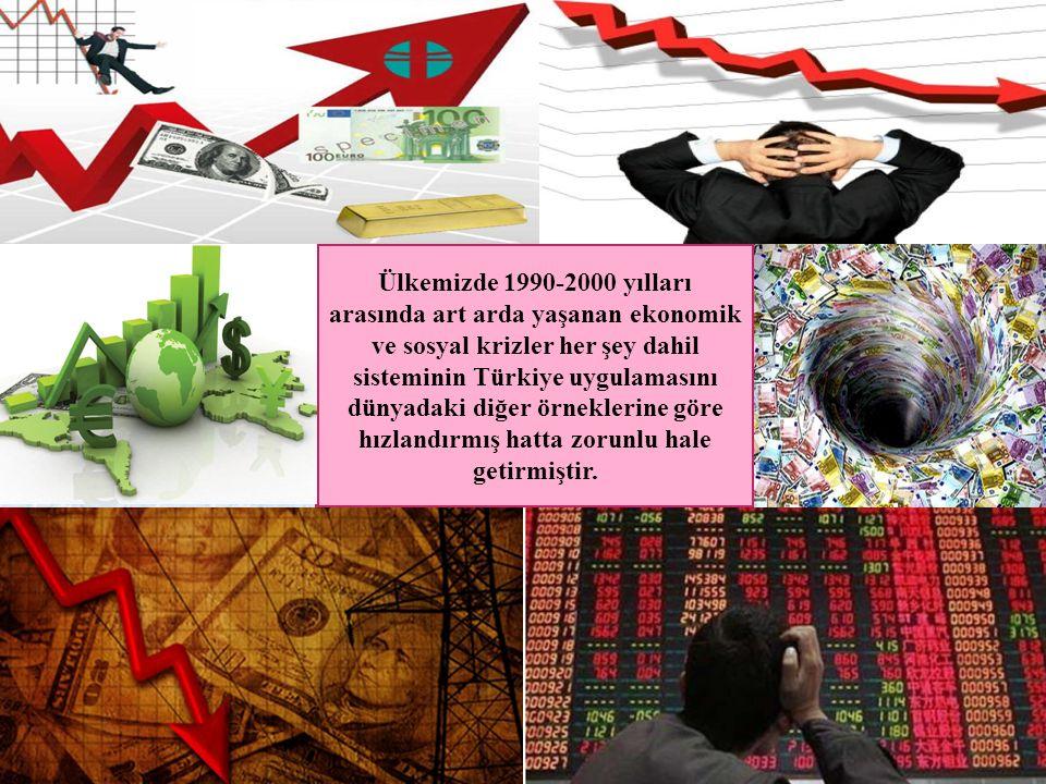 Ülkemizde 1990-2000 yılları arasında art arda yaşanan ekonomik ve sosyal krizler her şey dahil sisteminin Türkiye uygulamasını dünyadaki diğer örneklerine göre hızlandırmış hatta zorunlu hale getirmiştir.