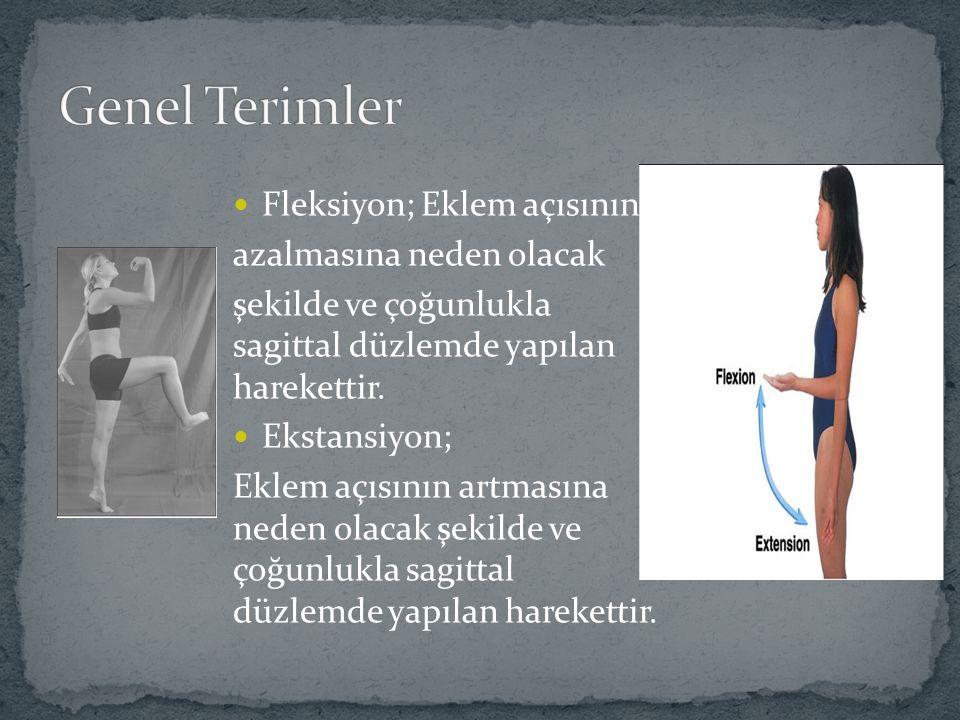 Fleksiyon; Eklem açısının azalmasına neden olacak şekilde ve çoğunlukla sagittal düzlemde yapılan harekettir.
