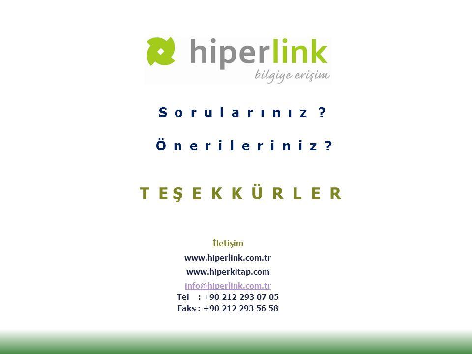S o r u l a r ı n ı z ? Ö n e r i l e r i n i z ? T E Ş E K K Ü R L E R İletişim www.hiperlink.com.tr www.hiperkitap.com info@hiperlink.com.tr Tel : +