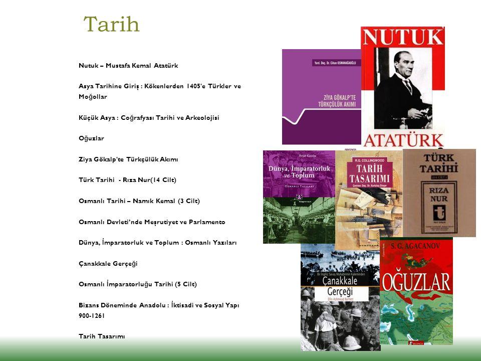 Tarih Nutuk – Mustafa Kemal Atatürk Asya Tarihine Giriş : Kökenlerden 1405'e Türkler ve Mo ğ ollar Küçük Asya : Co ğ rafyası Tarihi ve Arkeolojisi O ğ