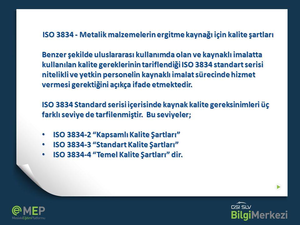ISO 3834 - Metalik malzemelerin ergitme kaynağı için kalite şartları EK-A NoUnsurISO 32434-2ISO3834-3ISO 3834-4 1Şartların gözden geçirilmesi Gözden geçirme gerekir Kayıt gerekirKayıt gerekebilirKayıt gerekmez 2Teknik incelenme İncelenme gerekir Kayıt gerekirKayıt gerekebilirKayıt gerekmez 3Taşeronluk Mamul, hizmetler ve/veya faaliyetlerin özel taşeronluğu için bir imalâtçı gibi işleme tabi tutmak.