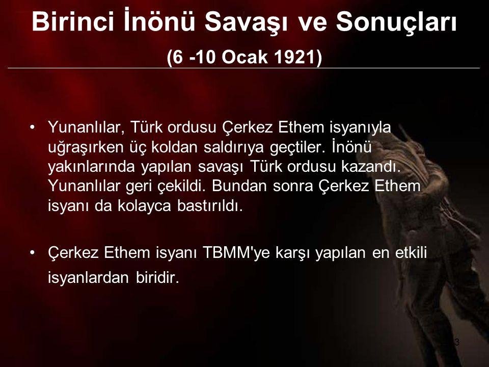 3 Yunanlılar, Türk ordusu Çerkez Ethem isyanıyla uğraşırken üç koldan saldırıya geçtiler.