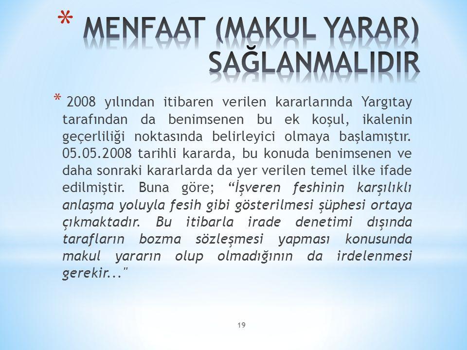 19 * 2008 yılından itibaren verilen kararlarında Yargıtay tarafından da benimsenen bu ek koşul, ikalenin geçerliliği noktasında belirleyici olmaya baş