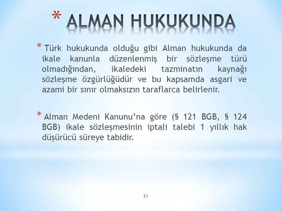 31 * Türk hukukunda olduğu gibi Alman hukukunda da ikale kanunla düzenlenmiş bir sözleşme türü olmadığından, ikaledeki tazminatın kaynağı sözleşme özg