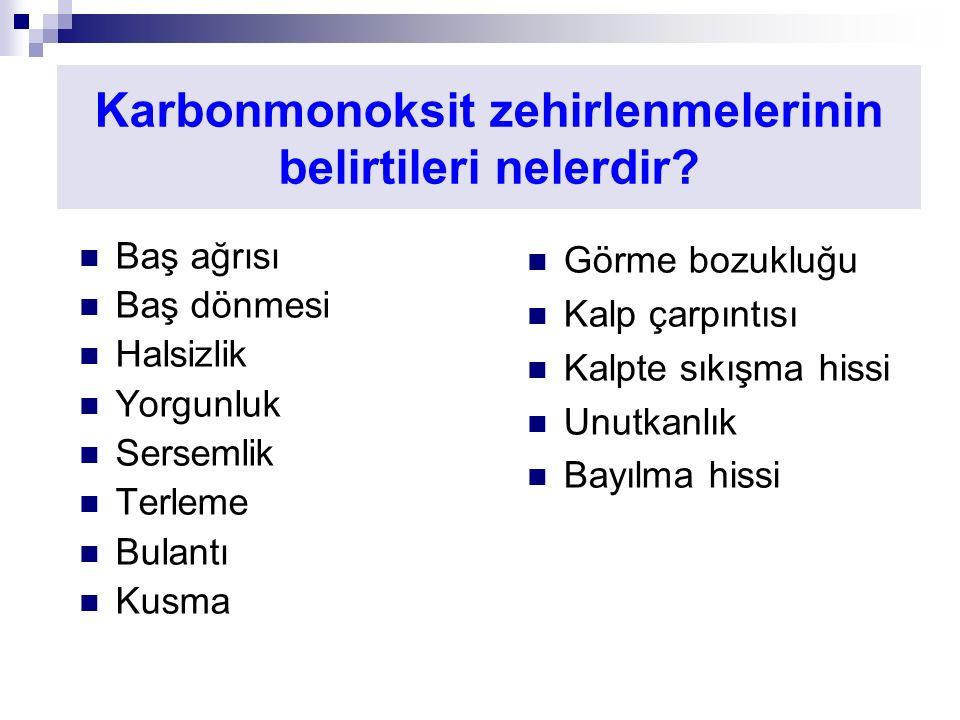 Karbonmonoksit zehirlenmelerinin belirtileri nelerdir.