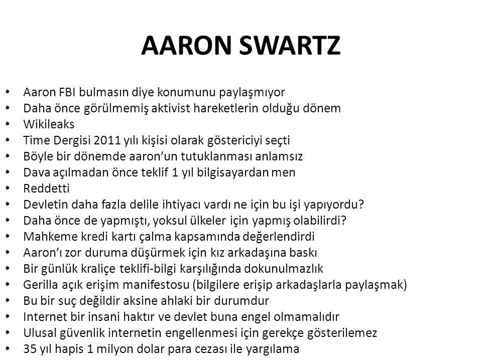 AARON SWARTZ Aaron FBI bulmasın diye konumunu paylaşmıyor Daha önce görülmemiş aktivist hareketlerin olduğu dönem Wikileaks Time Dergisi 2011 yılı kişisi olarak göstericiyi seçti Böyle bir dönemde aaron'un tutuklanması anlamsız Dava açılmadan önce teklif 1 yıl bilgisayardan men Reddetti Devletin daha fazla delile ihtiyacı vardı ne için bu işi yapıyordu.