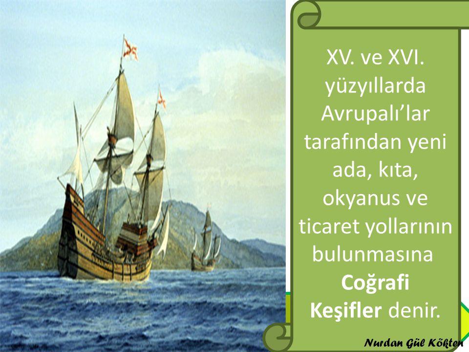 Coğrafi keşifler ne demektir XV.ve XVI.