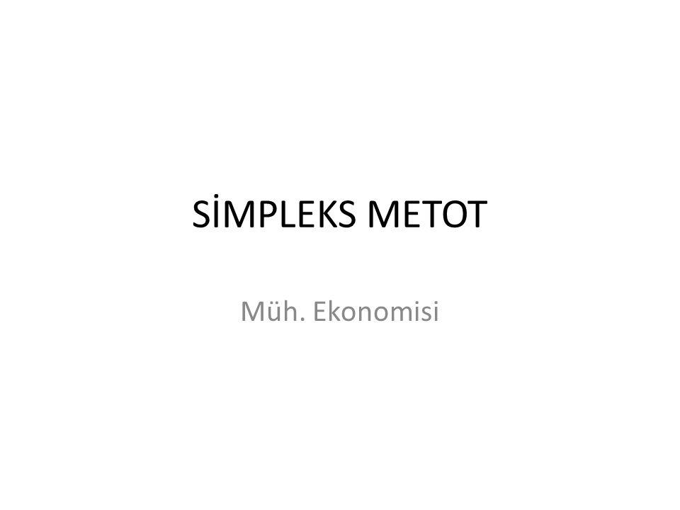 SİMPLEKS METOT Müh. Ekonomisi