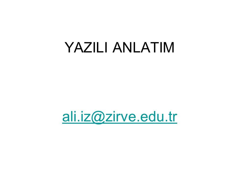 YAZILI ANLATIM ali.iz@zirve.edu.tr ali.iz@zirve.edu.tr