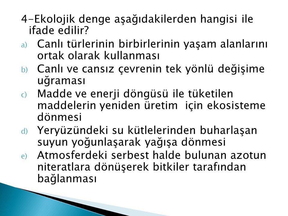 4-Ekolojik denge aşağıdakilerden hangisi ile ifade edilir.