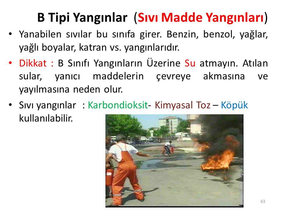 Yanıcı sıvı maddeler yangınıdır.Temel özellikleri korsuz, alevli yanmalarıdır.