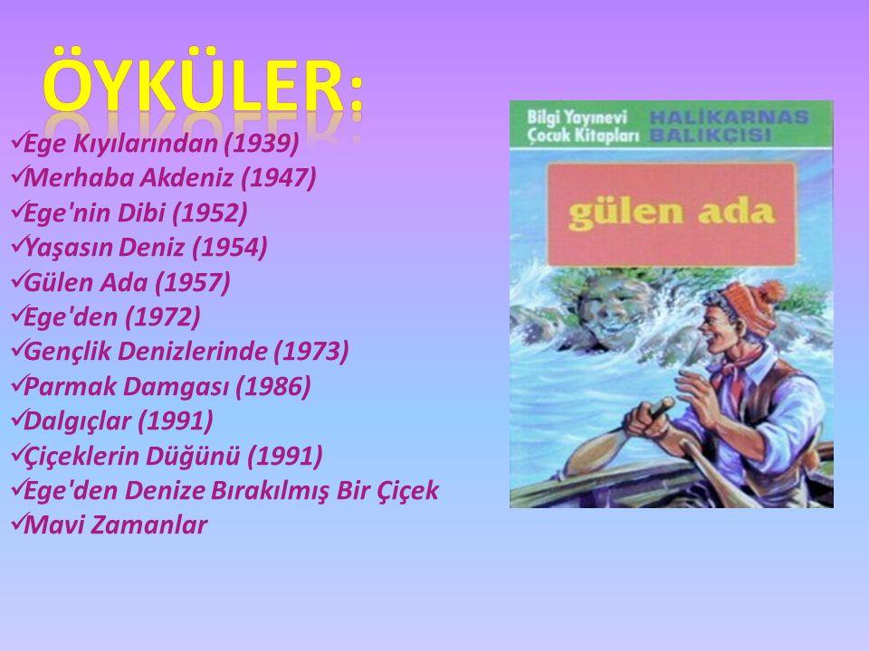 Ege Kıyılarından (1939) Merhaba Akdeniz (1947) Ege nin Dibi (1952) Yaşasın Deniz (1954) Gülen Ada (1957) Ege den (1972) Gençlik Denizlerinde (1973) Parmak Damgası (1986) Dalgıçlar (1991) Çiçeklerin Düğünü (1991) Ege den Denize Bırakılmış Bir Çiçek Mavi Zamanlar