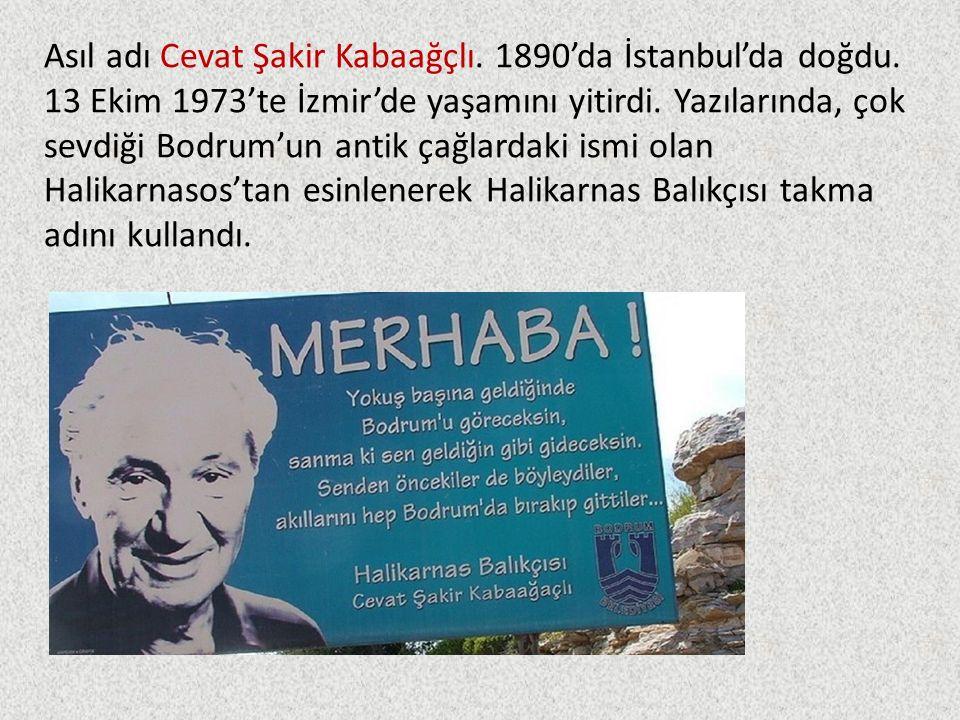 Asıl adı Cevat Şakir Kabaağçlı. 1890'da İstanbul'da doğdu.