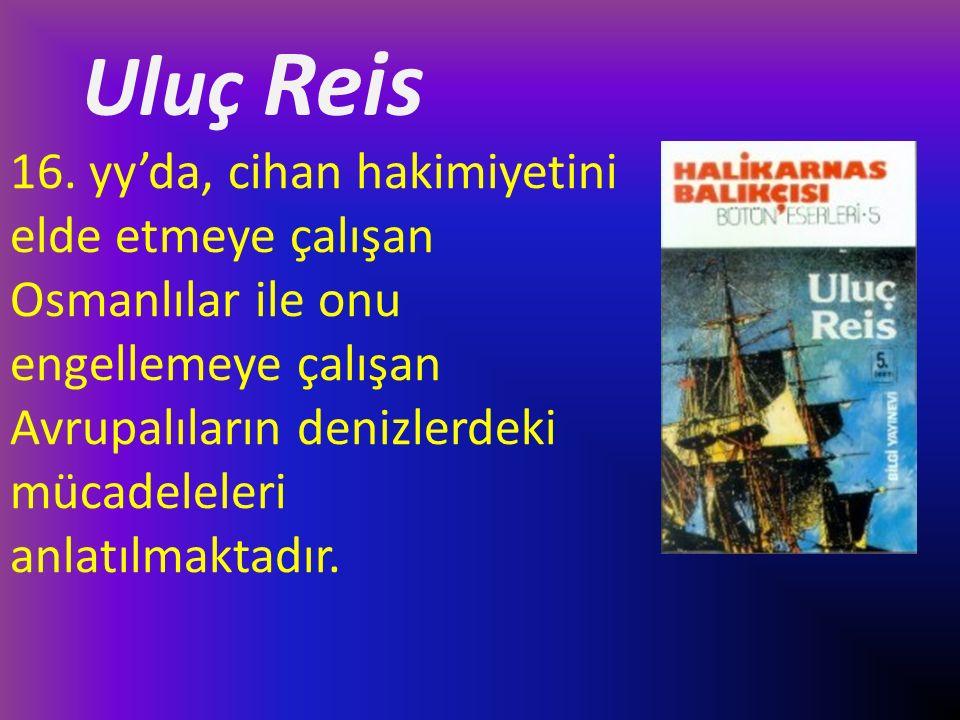 16. yy'da, cihan hakimiyetini elde etmeye çalışan Osmanlılar ile onu engellemeye çalışan Avrupalıların denizlerdeki mücadeleleri anlatılmaktadır. Ulu