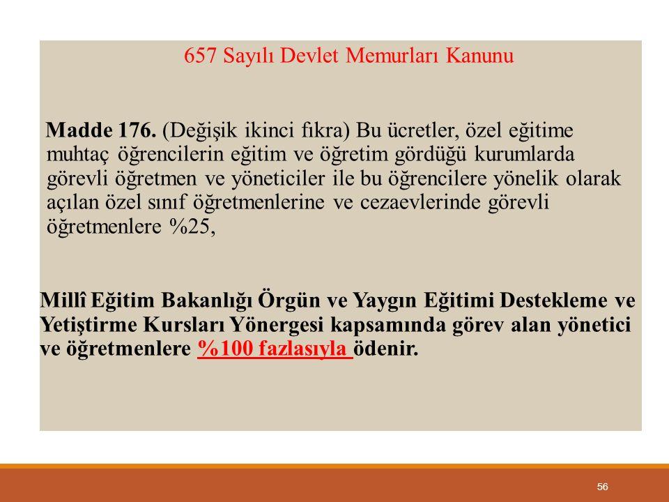 56 657 Sayılı Devlet Memurları Kanunu Madde 176.