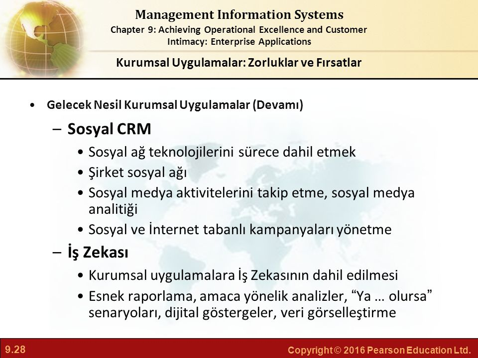 9.28 Copyright © 2016 Pearson Education Ltd. Management Information Systems Chapter 9: Achieving Operational Excellence and Customer Intimacy: Enterpr
