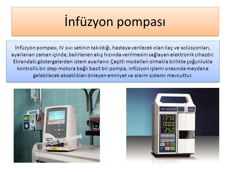 İnfüzyon pompası İnfüzyon pompası, IV sıvı setinin takıldığı, hastaya verilecek olan ilaç ve solüsyonları, ayarlanan zaman içinde, belirlenen akış hızında verilmesini sağlayan elektronik cihazdır.