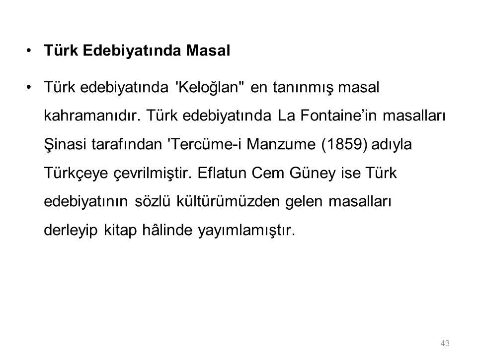 43 Türk Edebiyatında Masal Türk edebiyatında 'Keloğlan