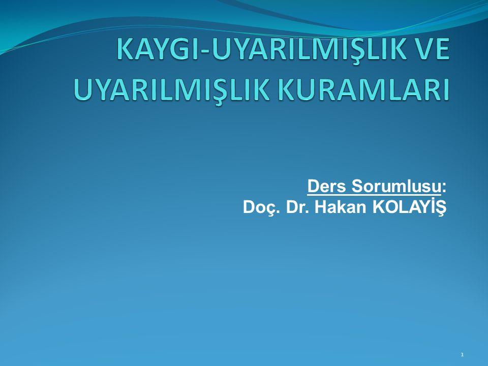 Ders Sorumlusu: Doç. Dr. Hakan KOLAYİŞ 1