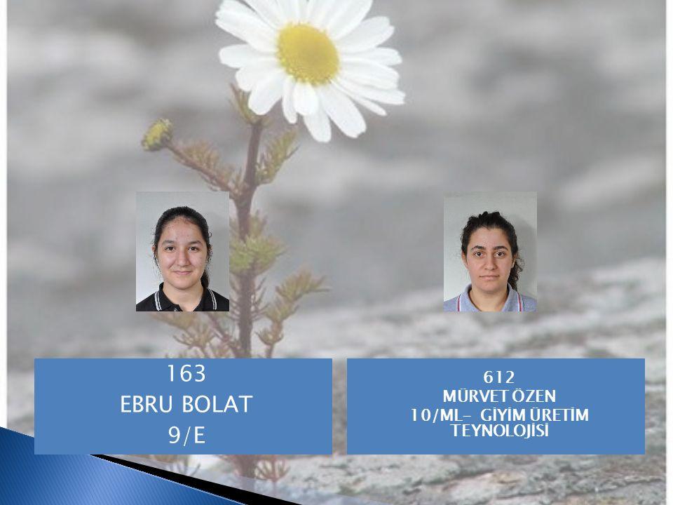 163 EBRU BOLAT 9/E 612 MÜRVET ÖZEN 10/ML- GİYİM ÜRETİM TEYNOLOJİSİ