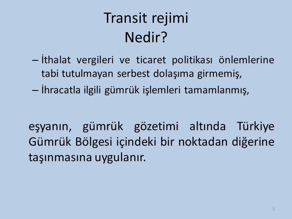 Transit rejimi Nedir? – İthalat vergileri ve ticaret politikası önlemlerine tabi tutulmayan serbest dolaşıma girmemiş, – İhracatla ilgili gümrük işlem