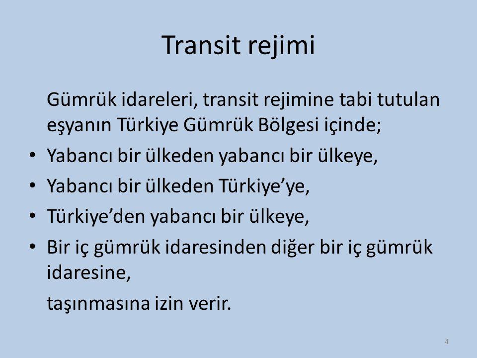 Transit rejimi Gümrük idareleri, transit rejimine tabi tutulan eşyanın Türkiye Gümrük Bölgesi içinde; Yabancı bir ülkeden yabancı bir ülkeye, Yabancı