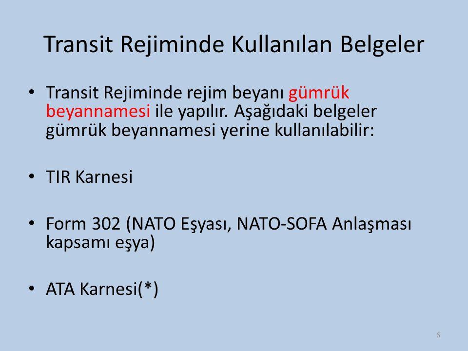 Transit Rejiminde Kullanılan Belgeler Transit Rejiminde rejim beyanı gümrük beyannamesi ile yapılır. Aşağıdaki belgeler gümrük beyannamesi yerine kull