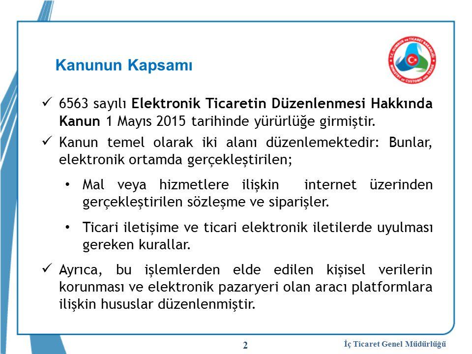 2 6563 sayılı Elektronik Ticaretin Düzenlenmesi Hakkında Kanun 1 Mayıs 2015 tarihinde yürürlüğe girmiştir.