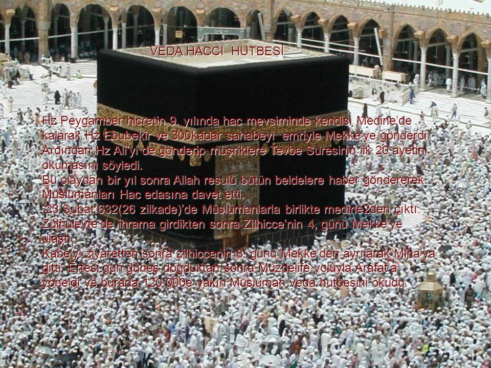 Hz Peygamber hicretin 9. yılında hac mevsiminde kendisi Medine'de kalarak Hz Ebubekir ve 300kadar sahabeyi emriyle Mekke'ye gönderdi. Ardından Hz Ali'