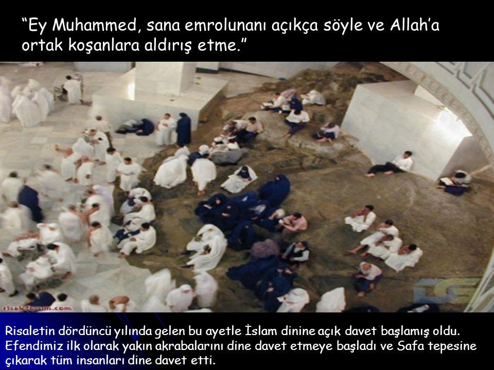 """""""Ey Muhammed, sana emrolunanı açıkça söyle ve Allah'a ortak koşanlara aldırış etme."""" Risaletin dördüncü yılında gelen bu ayetle İslam dinine açık dave"""