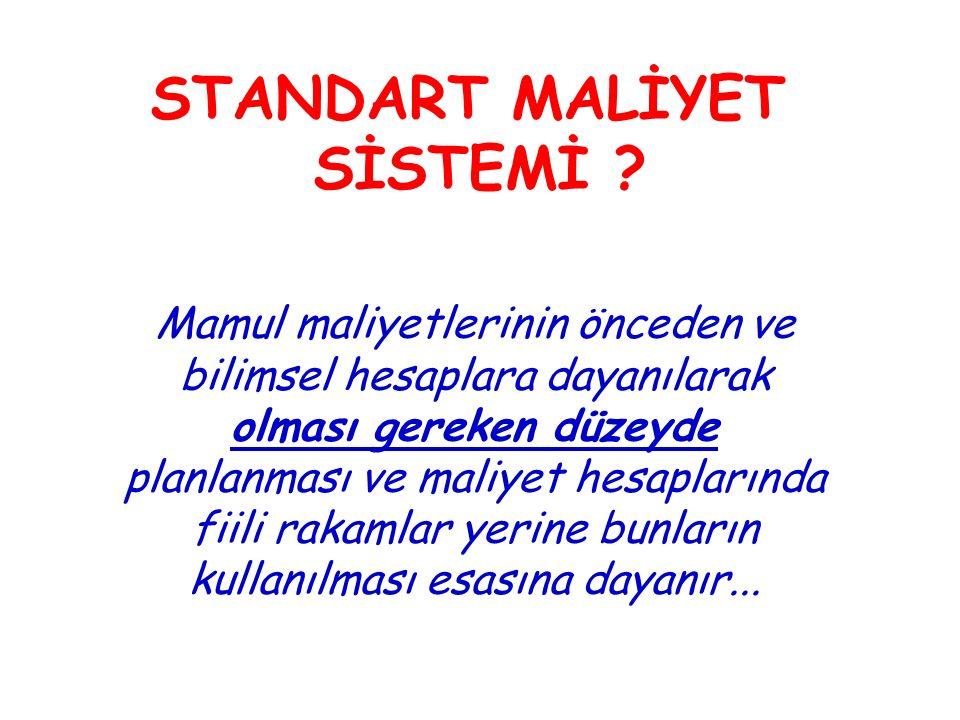 A malzemesin standart miktarı (1'nolu EGM'de) : 10,00 kg B malzemesin standart miktarı (2'nolu EGM'de) : 3,50 lt A malzemesin standart fiyatı : 1.82 TL/kg B malzemesin standart fiyatı : 2.88 TL/lt 010 nolu operasyon için standart süre: 1,70 DİS/br 020 nolu operasyon için standart süre: 2,10 DİS/br 010 nolu operasyon için standart ücreti: 3.00 TL/DİS 020 nolu operasyon için standart ücreti: 2.50 TL/DİS 1'nolu EGM'nin standart Yükleme Oranı: 4.50 TL/DİS 2'nolu EGM'nin standart Yükleme Oranı: 5.00 TL/DİS ÖRNEK: X mamulu için belirlediğimiz standartları tekrar hatırlayalım: