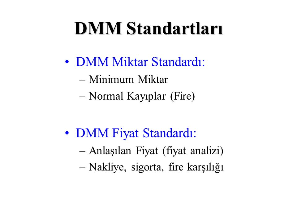 DMM Miktar Farkı = (FM-SM)x SF(1.100 kg/ay – 1.000 kg/ay) x 60 TL/kg 6.000 TL/ay (A) DMM Fiyat Farkı = (FF-SF)x FM(61,20 TL/kg – 60 TL/kg) x 1.100 kg/ay 1.320 TL/ay (A) DMM Farkı (Toplam)7.320 TL/ay (A) (Mart)StandartFiili 100 br için St.