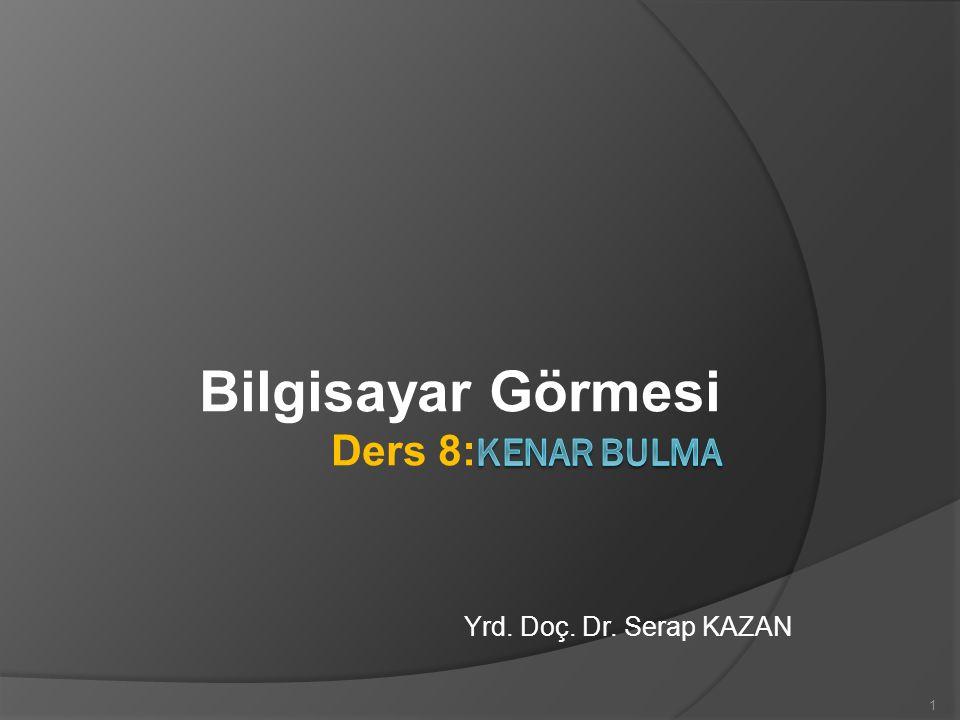 Yrd. Doç. Dr. Serap KAZAN 1