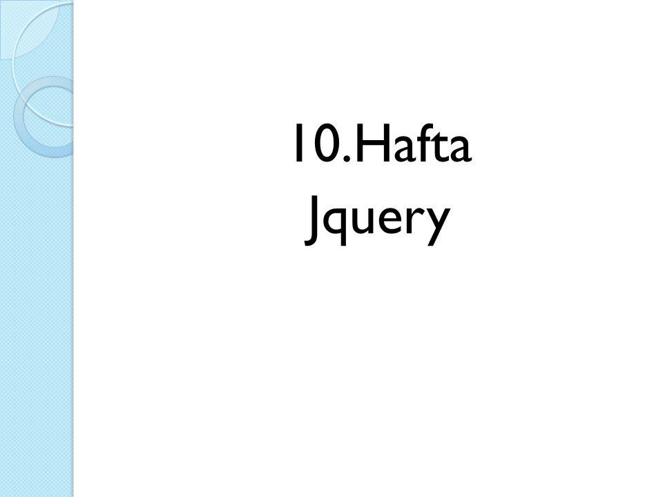 10.Hafta Jquery