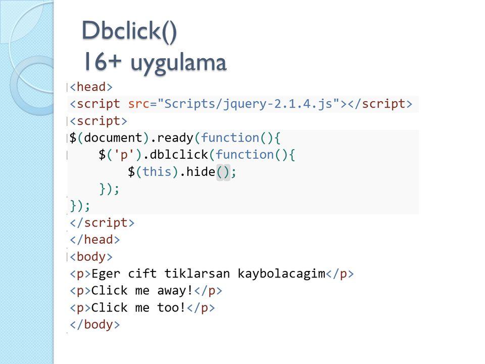 Dbclick() 16+ uygulama