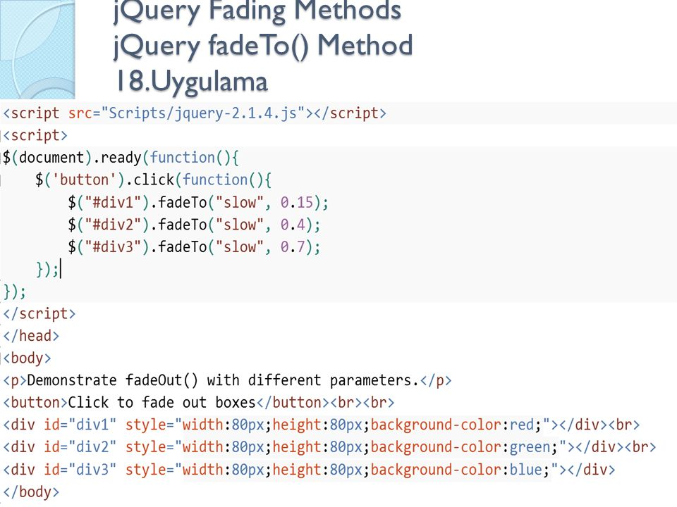jQuery Fading Methods jQuery fadeTo() Method 18.Uygulama