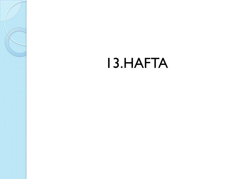 13.HAFTA