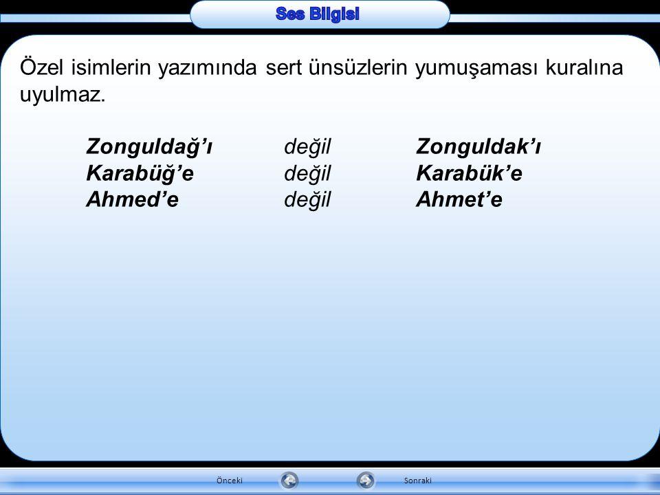 b. Ünsüz Yumuşaması (Ünsüz Değişimi) Türkçe bir kelimenin son hecesi sert ünsüzlerden biri ile bitiyorsa, bu kelimeye ünlü ile başlayan bir ek getiril
