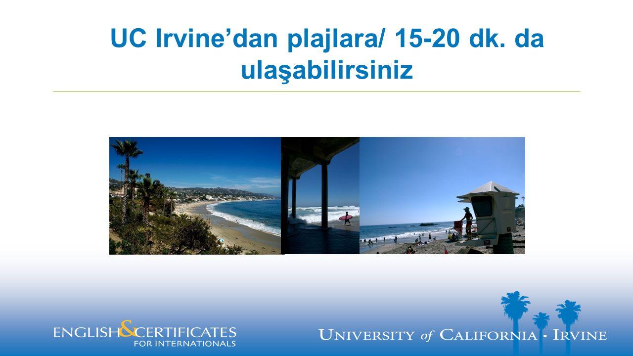 UC Irvine'dan plajlara/ 15-20 dk. da ulaşabilirsiniz
