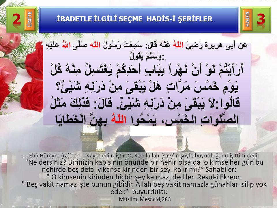 ……Ebû Hüreyre (ra)'den rivayet edilmiştir. O, Resulullah (sav)'in şöyle buyurduğunu işittim dedi: