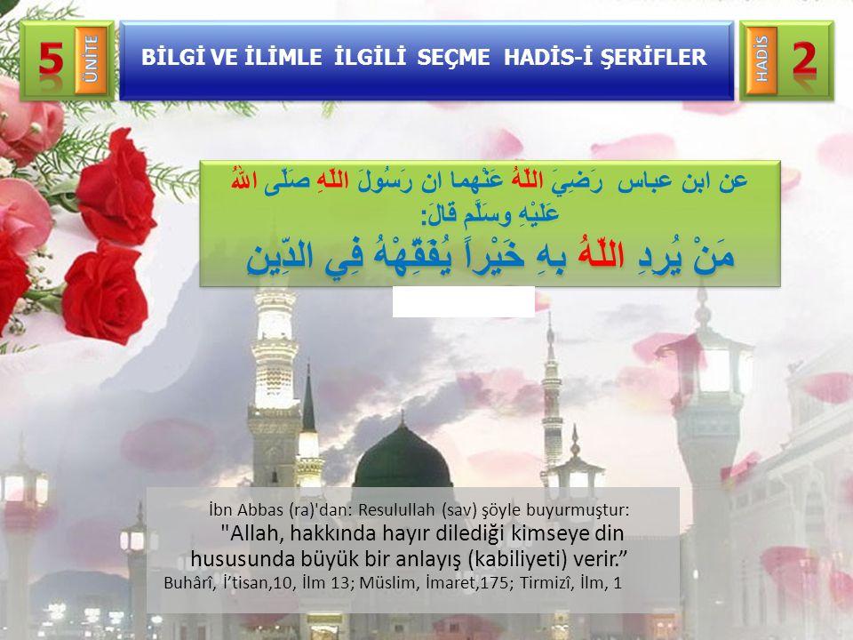 İbn Abbas (ra)'dan: Resulullah (sav) şöyle buyurmuştur: