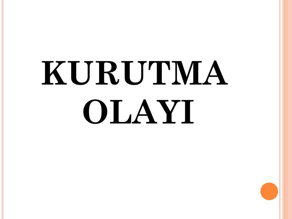 KURUTMA OLAYI