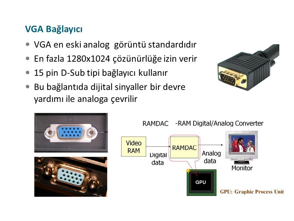 VGA en eski analog görüntü standardıdır En fazla 1280x1024 çözünürlüğe izin verir 15 pin D-Sub tipi bağlayıcı kullanır Bu bağlantıda dijital sinyaller
