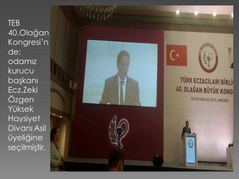 TEB 40.Olağan Kongresi'n de; odamız kurucu başkanı Ecz.Zeki Özgen Yüksek Haysiyet Divanı Asil üyeliğine seçilmiştir.