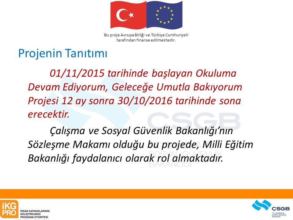Bu proje Avrupa Birliği ve Türkiye Cumhuriyeti tarafından finanse edilmektedir. Projenin Tanıtımı 01/11/2015 tarihinde başlayan Okuluma Devam Ediyorum