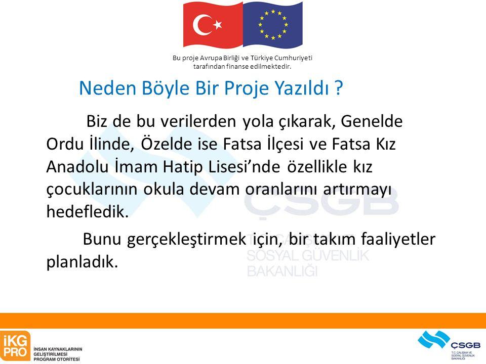 Bu proje Avrupa Birliği ve Türkiye Cumhuriyeti tarafından finanse edilmektedir. Neden Böyle Bir Proje Yazıldı ? Biz de bu verilerden yola çıkarak, Gen