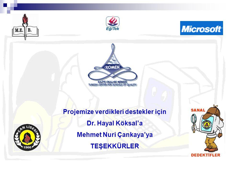 Projemize verdikleri destekler için Dr. Hayal Köksal'a Mehmet Nuri Çankaya'ya TEŞEKKÜRLER